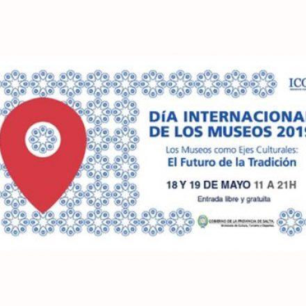 Salta celebra el Día Internacional de los Museos el 18 y 19 de mayo