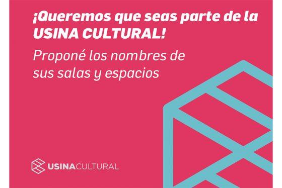 Está abierta la convocatoria para proponer nombres a los espacios de la Usina Cultural
